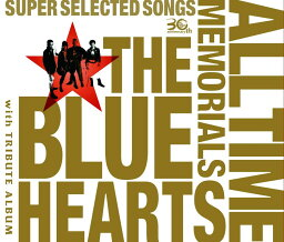 <strong>THE</strong> BLUE HEARTS 30th ANNIVERSARY ALL TIME MEMORIALS 〜SUPER SELECTED SONGS〜(3CD通常盤) [ <strong>THE</strong> BLUE HEARTS ]