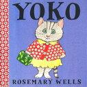 Yoko YOKO (Yoko Book) [ Rosemary Wells ]