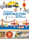 ULTIMATE CONSTRUCTION SITE BOOK,THE(H) ANNE-SOPHIE/BALICEVIC BAUMANN, DIDIER