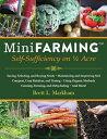 Mini Farming: Self-Sufficiency on 1/4 Acre MINI FARMING [ Brett L. Markham ]