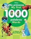 My First 1000 Words/Mis Primeras 1000 Palabras: A Picture Word Book/Un Libro de Palabras MY 1ST 1000 WORDS/MIS PRIMERAS (Disney Bilingual)