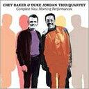 爵士 - 【輸入盤】Complete New Morning Performances [ Chet Baker / Duke Jordan ]