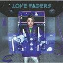 【先着特典】LOVE FADERS (Limited Edi...
