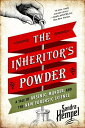 The Inheritor's Powder: A Tale of Arsenic, Murder, and the New Forensic Science INHERITORS POWDER [ Sandra Hempel ]