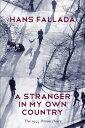 樂天商城 - A Stranger in My Own Country: The 1944 Prison Diary STRANGER IN MY OWN COUNTRY [ Hans Fallada ]