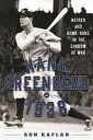 Hank Greenberg in 1938: Hatred and Home Runs in th