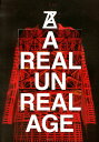 A REAL UN REAL AGE [ ANREALAGE ]