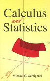【】CALCULUS AND STATISTICS [ MICHAEL C. GEMIGNANI ]