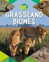 Grassland Biomes GRASSLAND BIOMES (Earth's Natural Biomes)