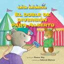 乐天商城 - El Doble de Diversion Para Alberto (Albert Doubles the Fun): Suma de Dobles (Adding Doubles) SPA-DOBLE DE DIVERSION PARA AL (Raton Matematico (Mouse Math )) [ Eleanor May ]