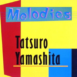 MELODIES (30th Anniversary Edition) [ <strong>山下達郎</strong> ]