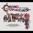 クロノ・トリガー オリジナル・サウンド・ヴァージョン [ (ゲーム・ミュージック) ]