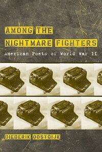 AmongtheNightmareFighters:AmericanPoetsofWorldWarII