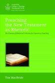 Preaching the New Testament as Rhetoric [ Tim MacBride ]