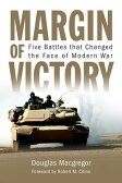 Margin of Victory: Five Battles That Changed the Face of Modern War [ Douglas MacGregor ]