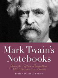 MarkTwain'sNotebooks:Journals,Letters,Observations,Wit,Wisdom,andDoodles[CarloDeVito]