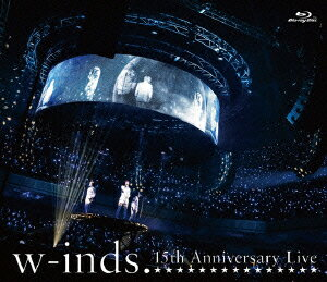 w-inds. 15th Anniversary Live【Blu-ray】 [ w-inds. ]