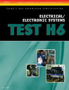 ASE Transit Bus Technician Certification H6: Electrical/Electronic Systems ASE TRANSIT BUS TECHNICIAN CER (ASE Test Preparation Series)