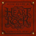 SIAM SHADE XI COMPLETE BEST ?HEART OF ROCK?(CD+DVD