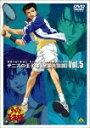 テニスの王子様 Original Video Animation 全国大会篇 Vol.5