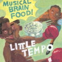 MUSICAL BRAIN FOOD [ LITTLE TEMPO ]