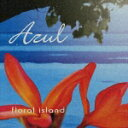 Azul Floral island [ (オムニバス) ]