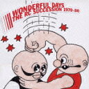 THE RC SUCCESSION BEST ALBUM WONDERFUL DAYS 1970-80 [ RCサクセション ]