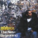 The New Beginning [ ZEEBRA ]