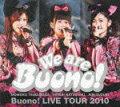 ライブツアー2010〜We are Buono!〜(仮)[2枚組]