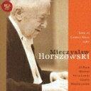 20世紀の名演奏::ミエチスラフ・ホルショフスキー・カザルス・ホール・ライヴ1987 [ ミエツィスラフ・ホルショフスキ ]