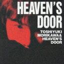 ヘヴンズドア [ 森川智之&HEAVEN'S DOOR ]