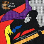 LUPIN THE THIRD ��JAZZ�� the 10th ���New Flight���