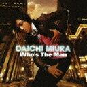 Who's The Man (CD+DVD) [ 三浦大知 ]