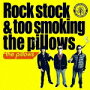 Rock stock & too smoking the pillowsCDDVD