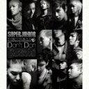 THE SECOND ALBUM Don't Don(CD DVD) SUPER JUNIOR