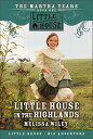 Little House in the Highlands LH MARTHA YEARS LITTLE HOUSE I (Little House the Martha Years (Paperback))