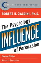 Influence: The Psychology of Persuasion INFLUENCE REV/E (Collins Business Essentials)