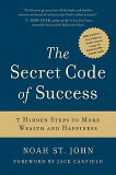 The Secret Code of Success: 7 Hidden Steps to More Wealth and Happiness [ Noah St John ]