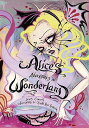 ALICE'S ADVENTURES IN WONDERLAND(H) [ CAMILLE ROSE ILL. GARCIA ]