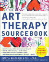 The Art Therapy Sourcebook ART THERAPY SOURCEBK REVISED & [ Cathy Malchiodi ]