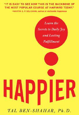HAPPIER: LEARN THE SECRETS TO DAILY JOY