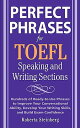 Perfect Phrases for the TOEFL Speaking and Writing Sections PERFECT PHRASES FOR THE TOEFL (Perfect Phrases)