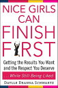 Nice Girls Can Finish First: Getting the Results You Want and the Resp...