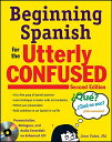 Beginning Spanish for the Utterly Confused [With CD (Audio)] BEGINNING SPANISH FOR-2E W/CD (Utterly Confused) [ Jean Yates ]