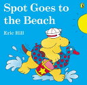 Spot Goes to the Beach (Color) SPOT GOES TO THE...