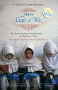 Three Cups of Tea: One Man's Mission to Promote Peace . . . One School at a Time 3 CUPS OF TEA [ Greg Mortenson ]