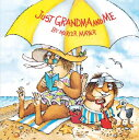 Just Grandma and Me (Little Critter) JUST GRANDMA & ME (LITTLE CRIT (Mercer Mayer's Little Critter (Paperback))