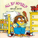 All by Myself ALL BY MYSELF (Mercer Mayer's Little Critter (Paperback))