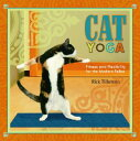 Cat Yoga: Fitness and Flexibility for the Modern Feline[洋書]