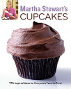 Martha Stewart's Cupcakes: 175 Inspired Ideas for Everyone's Favorite Treat [ Martha Stewart ]